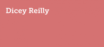 Dicey Reilly